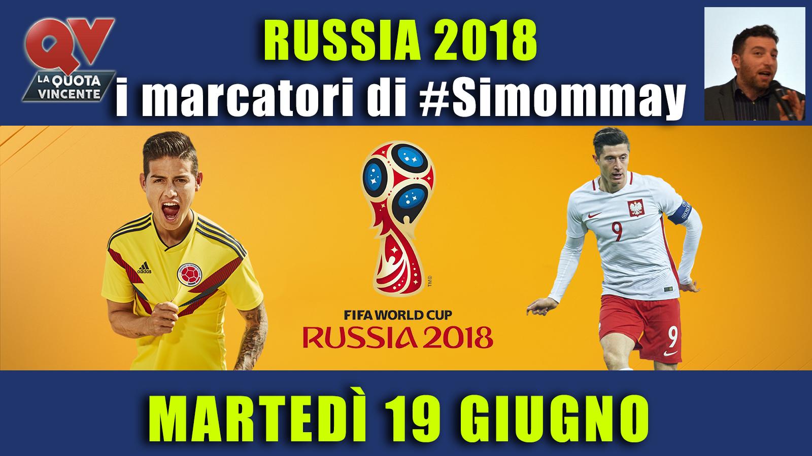 Pronostici marcatori Mondiali 19 giugno: i marcatori di #simommay