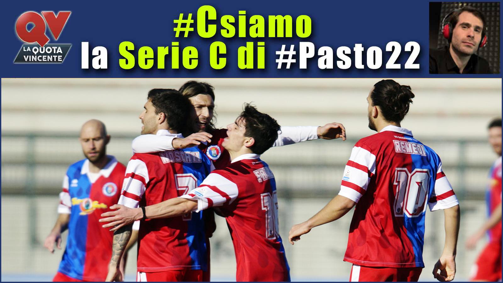 Pronostici Serie C 26 maggio: #Csiamo, il blog di #Pasto22 speciale playout e supercoppa