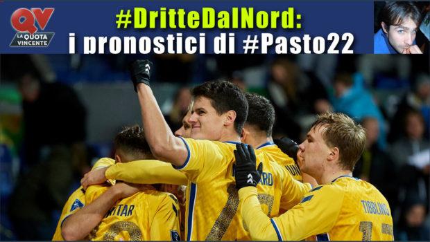Pronostici Dritte dal Nord 25 26 novembre: il blog di #Pasto22