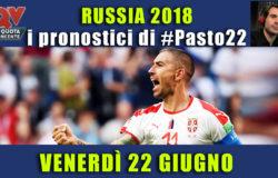 Pronostici Mondiali 22 giugno: le dritte di #Pasto22 a Russia 2018