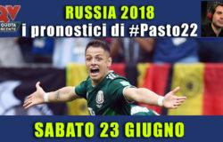 Pronostici Mondiali 23 giugno: le dritte di #Pasto22 a Russia 2018