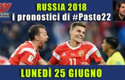 Pronostici Mondiali 25 giugno: le dritte di #Pasto22 a Russia 2018