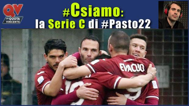 Pronostici Serie C domenica 8 aprile: #Csiamo, il blog di #Pasto22