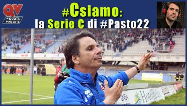 Pronostici Serie C domenica 22 aprile: #Csiamo, il blog di #Pasto22
