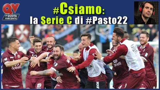 Pronostici Serie C sabato 21 aprile: #Csiamo, il blog di #Pasto22