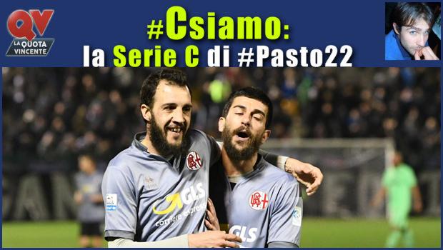 Pronostici Serie C 3 4 aprile: #Csiamo, il blog di #Pasto22