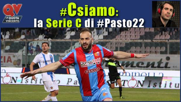 Pronostici Serie C domenica 11 marzo: #Csiamo, il blog di #Pasto22