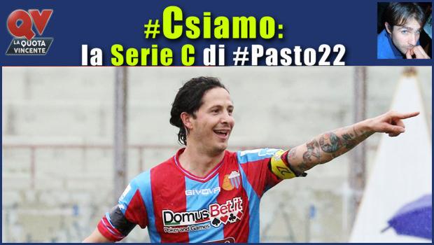 Pronostici Serie C sabato 31 marzo: #Csiamo, il blog di #Pasto22