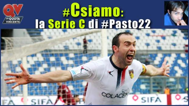 Pronostici Serie C domenica 25 marzo: #Csiamo, il blog di #Pasto22