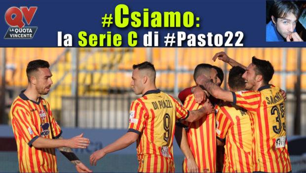 Pronostici Serie C domenica 18 febbraio: #Csiamo, il blog di #Pasto22