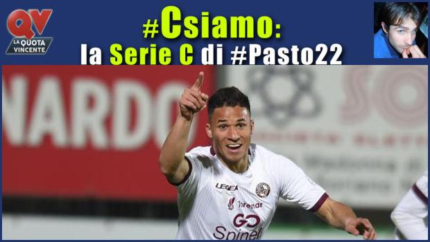 Pronostici Serie C giovedì 29 marzo: #Csiamo, il blog di #Pasto22