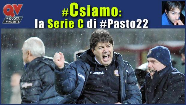 Pronostici Serie C sabato 24 marzo: #Csiamo, il blog di #Pasto22