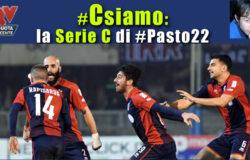 Pronostici Serie C sabato 10 febbraio: #Csiamo, il blog di #Pasto22