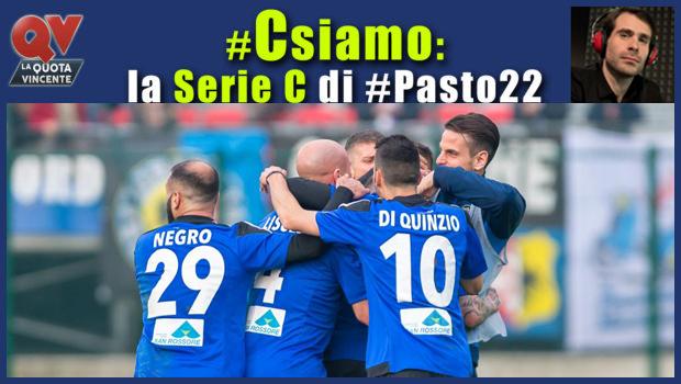 Pronostici Serie C sabato 14 aprile: #Csiamo, il blog di #Pasto22