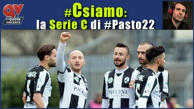 Pronostici Serie C sabato 7 aprile: #Csiamo, il blog di #Pasto22