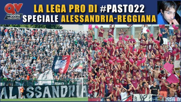 lega_pro_pasto_22_alessandria_reggiana_blog_qv_scommesse_calcio