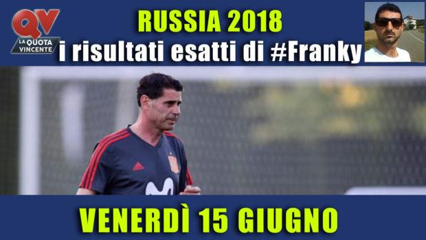 Pronostici risultati esatti Mondiali 15 giugno: le scelte di #FrankyDefa
