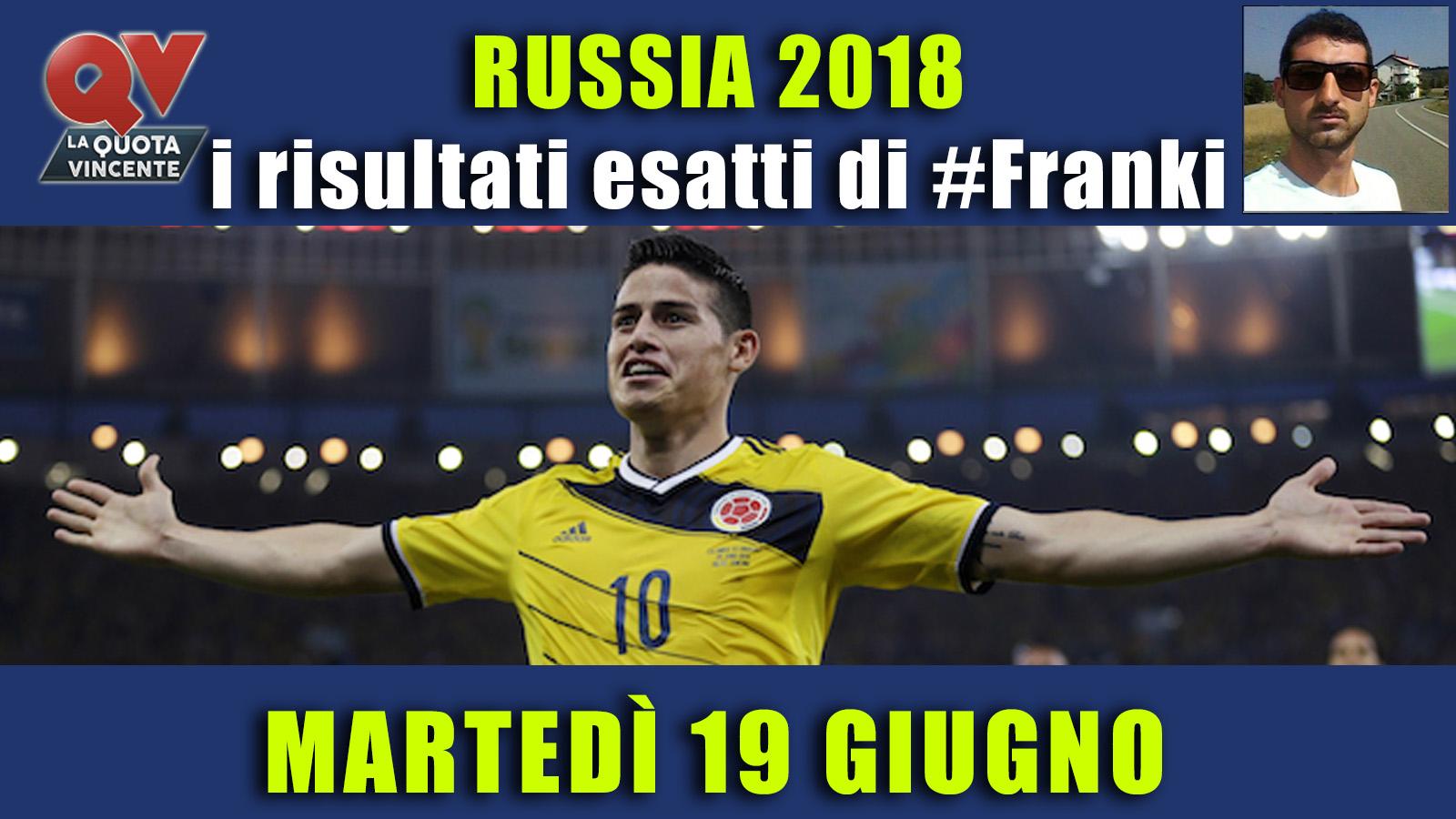 Pronostici risultati esatti Mondiali 19 giugno: le scelte di #FrankyDefa
