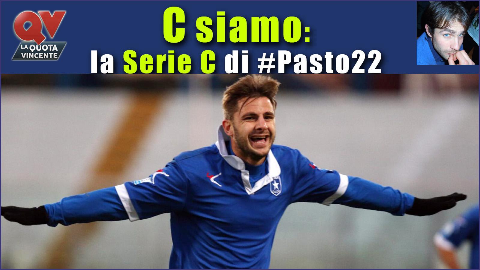 Pronostici Serie C domenica 10 dicembre: #Csiamo, il blog di #Pasto22