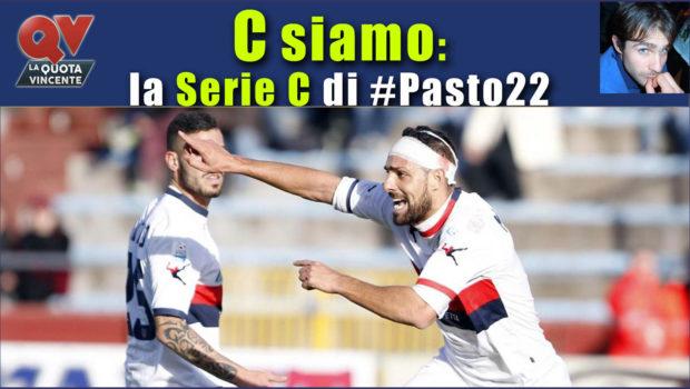 Pronostici Serie C sabato 30 dicembre: #Csiamo, il blog di #Pasto22