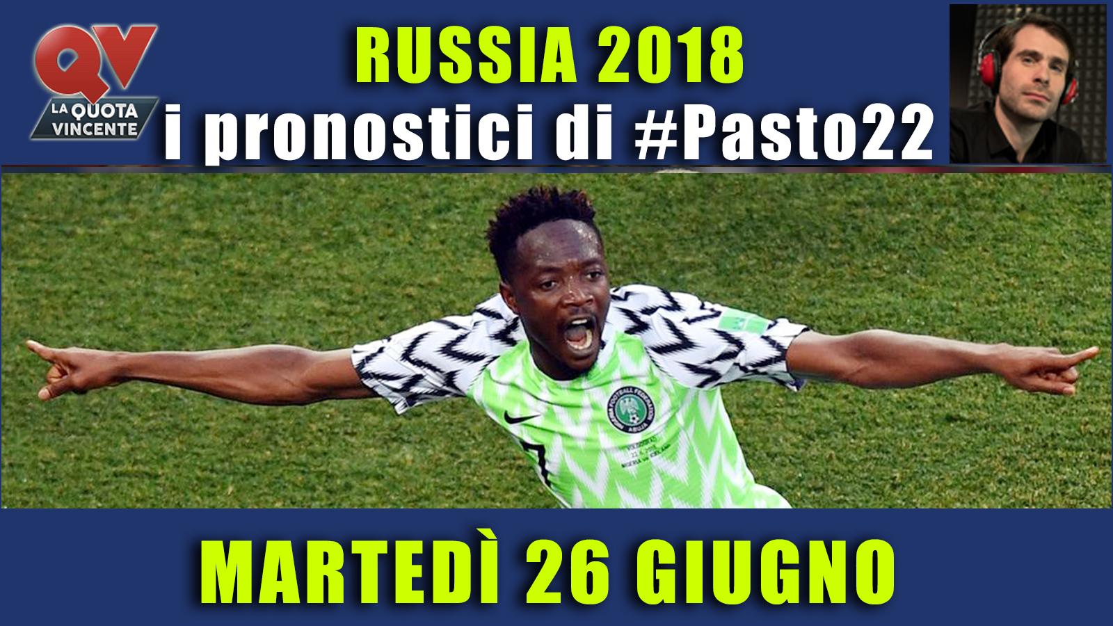 Pronostici Mondiali 26 giugno: le dritte di #Pasto22 a Russia 2018