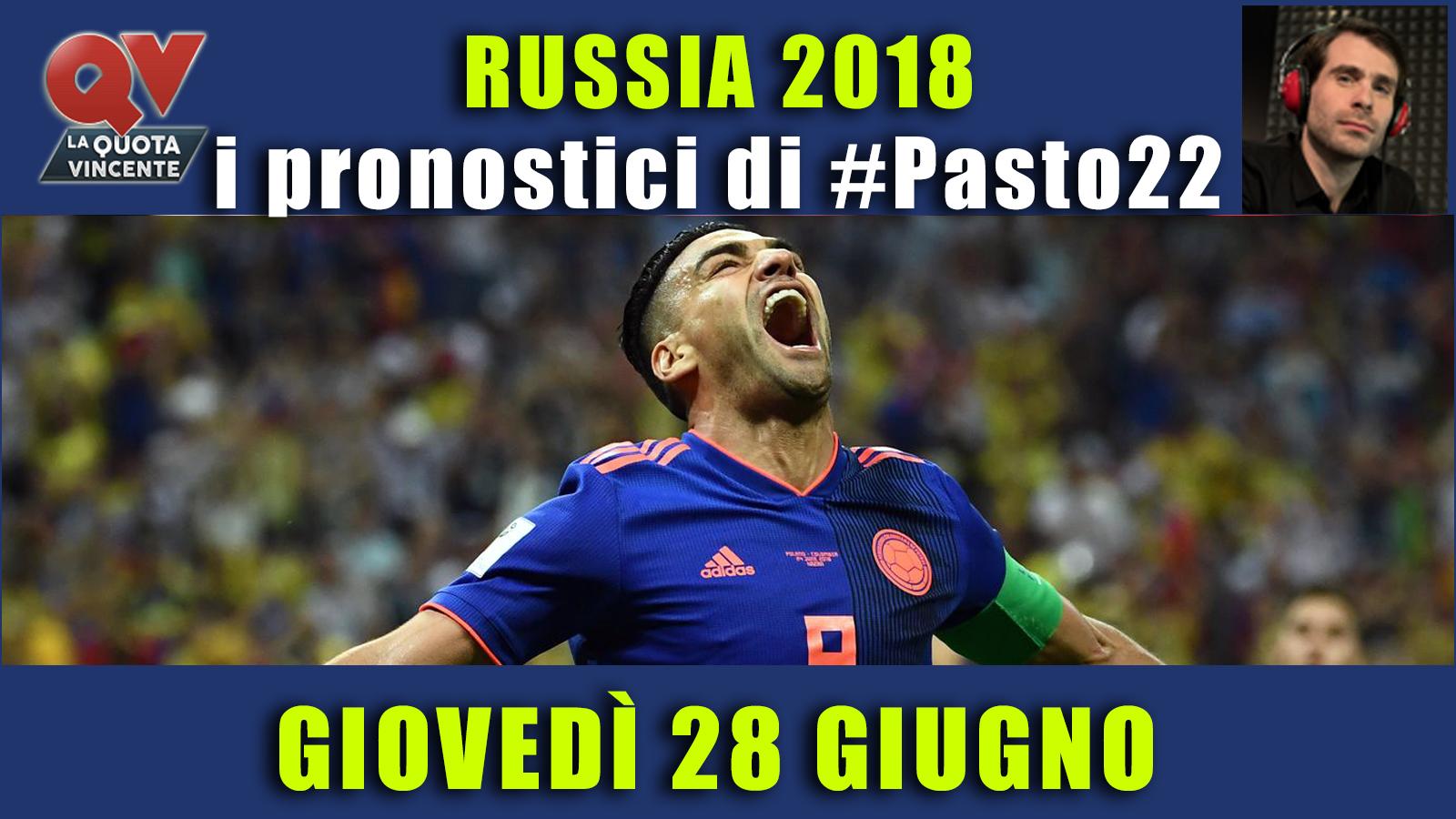 Pronostici Mondiali 28 giugno: le dritte di #Pasto22 a Russia 2018