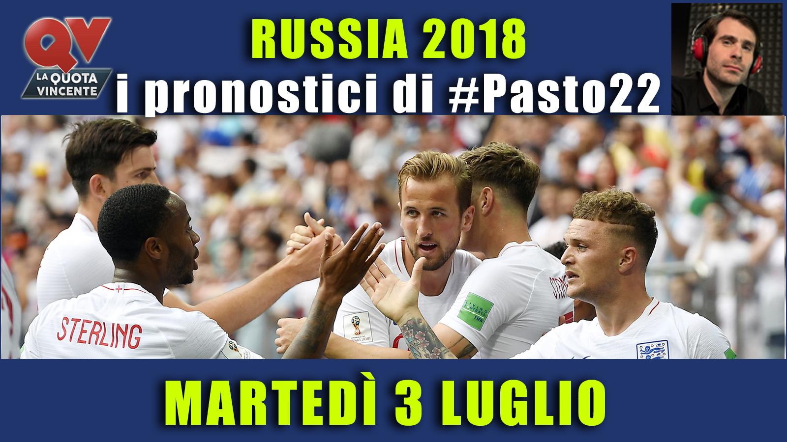 Pronostici Mondiali 3 luglio: le dritte di #Pasto22 a Russia 2018