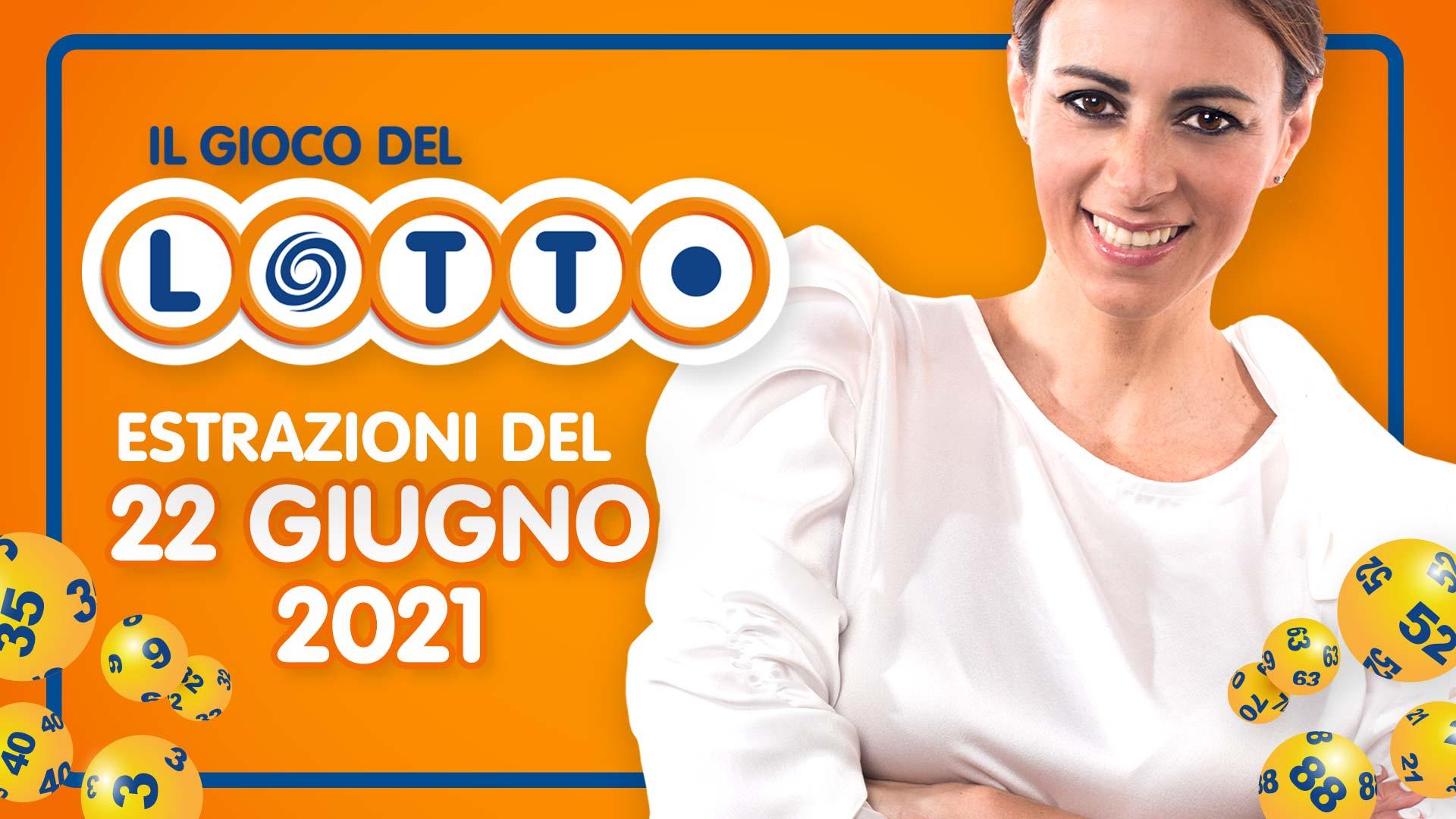 Estrazione lotto 22 giugno 2021 Lotto oggi estrazione vincente superenalotto oggi 10elotto serale simbolotto numeri vincenti ufficiali verifica vincite conduce Serena Garitta in diretta