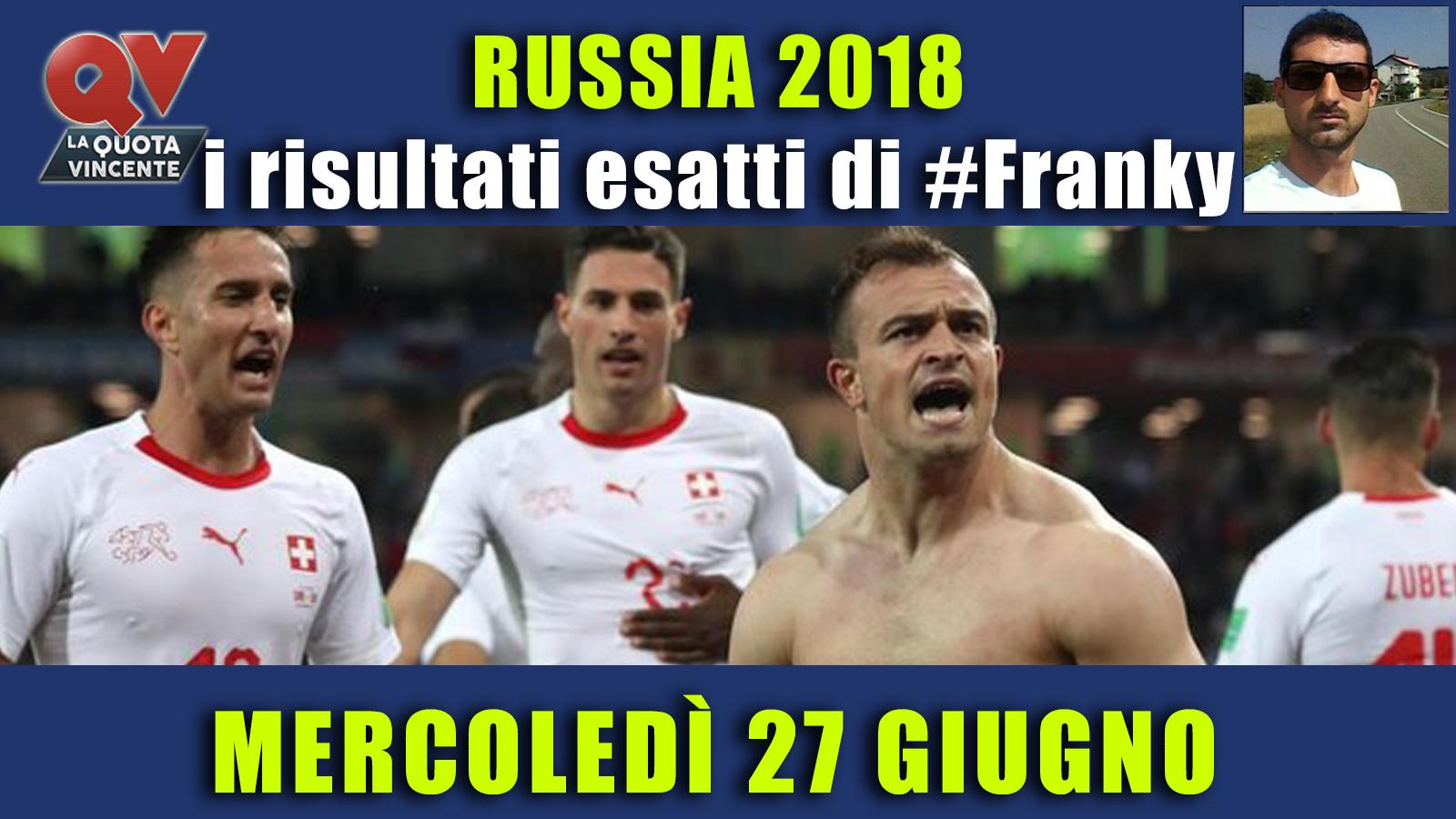 Pronostici risultati esatti Mondiali 27 giugno: le scelte di #FrankyDefa